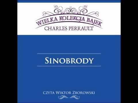 Wielka Kolekcja Bajek * Charles Perrault * Sinobrody * czyta Wiktor Zborowski
