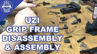 Gunsmithing The Uzi: Uzi Grip Frame Disassebly & Assembly.