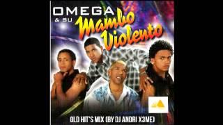 Download Dj Andri X3me - Omega & Su Mambo Violento Old Hit's Mix