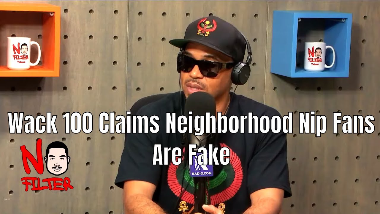 Wack 100 Says Nipsey Fans Are Fake Bandwagon Supporters