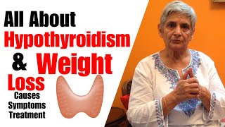 Hypothyroidism & weight loss | Symptoms, causes & Cure of Thyroid problem | How to lose Weight ?