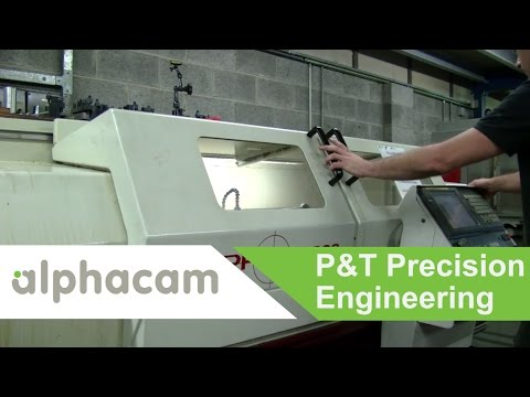 P&T Precision Engineering uses Alphacam for high quality precision parts