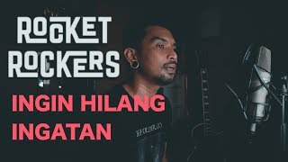 Ingin Hilang Ingatan Rocket Rockers Cover by Ijal Bulb