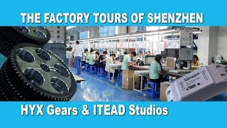 The Factory Tours of Shenzhen - HYX Gears & ITEAD Studios