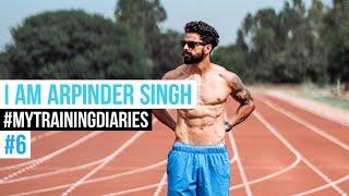 AAAA THAT WAS GOOOD | Training Diaries of Arpinder Singh #6