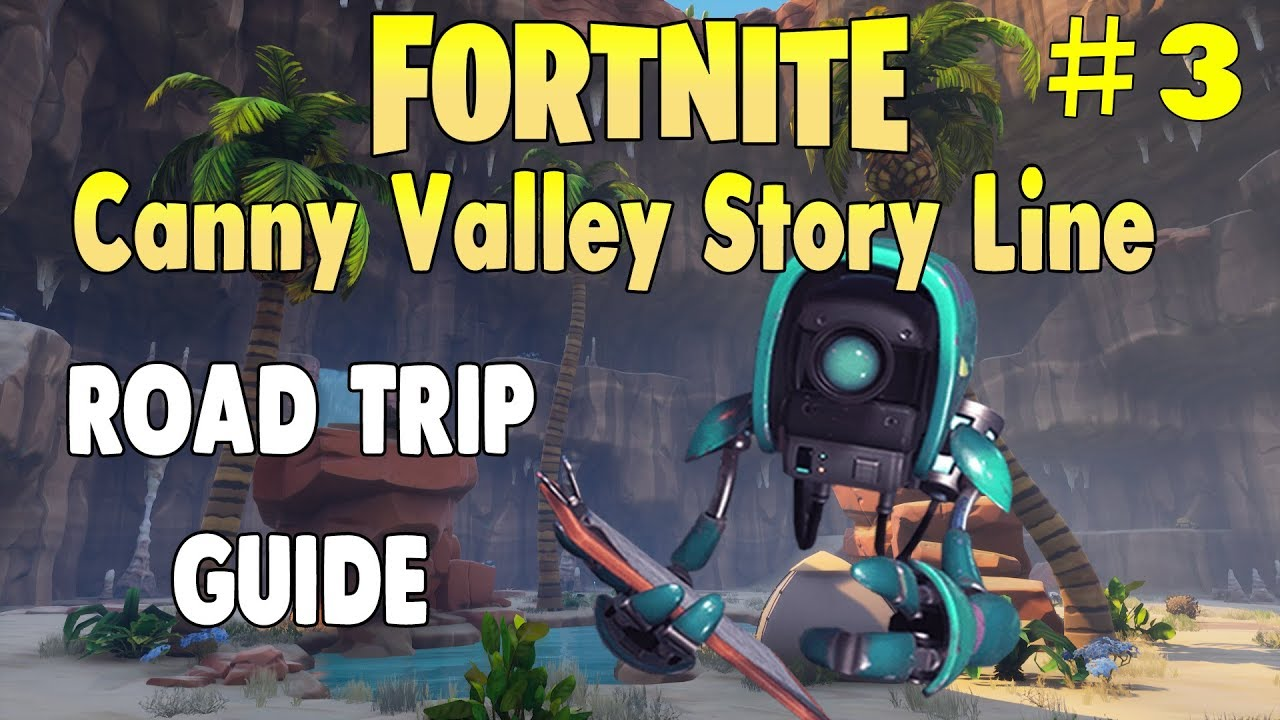 Fortnite Save The World Road Trip Challange 5 Fortnite Stw Canny Valley Story Mission Road Trip Guide Mission 3 Youtube