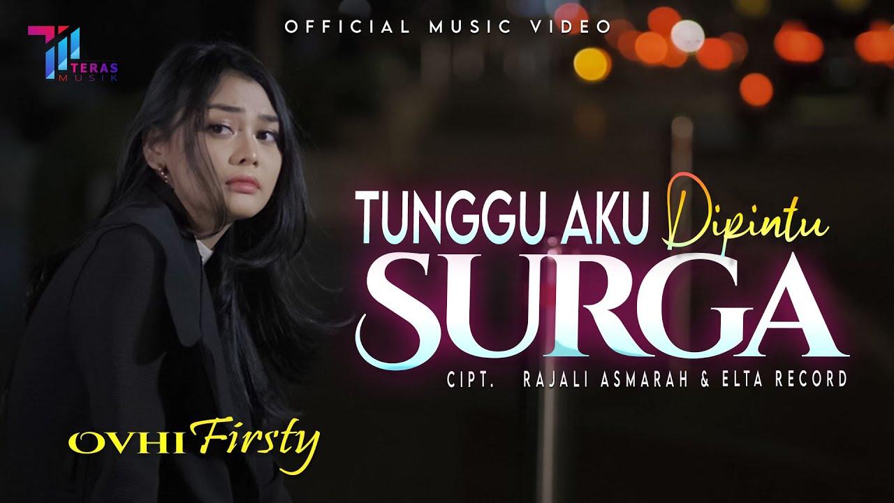 OVHI FIRSTY - TUNGGU AKU DIPINTU SURGA (OFFICIAL MUSIC VIDEO)