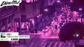 Sam F - Limitless (feat. Sophie Rose)   Dim Mak Records