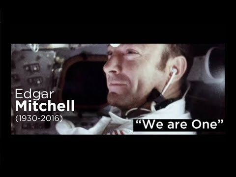 """We Are One"" - Edgar Mitchell (1930 - 2016)"