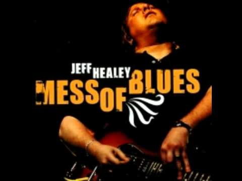 Jeff Healey - Mess O' Blues