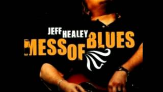 Jeff Healey - Mess O