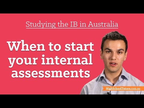 Studying The IB In Australia: When To Start Your Internal Assesments