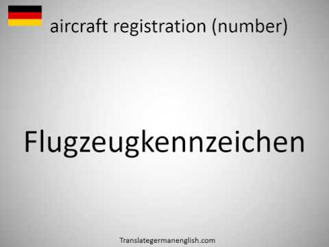 How to say aircraft registration (number) in German?