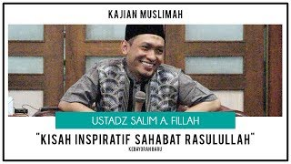 "Gambar cover ""Kisah Inspiratif Sahabat Rasulullah"" | Ustadz Salim A. Fillah | KAJIAN MUSLIMAH"