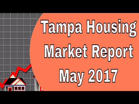 Tampa Housing Market Report - May 2017