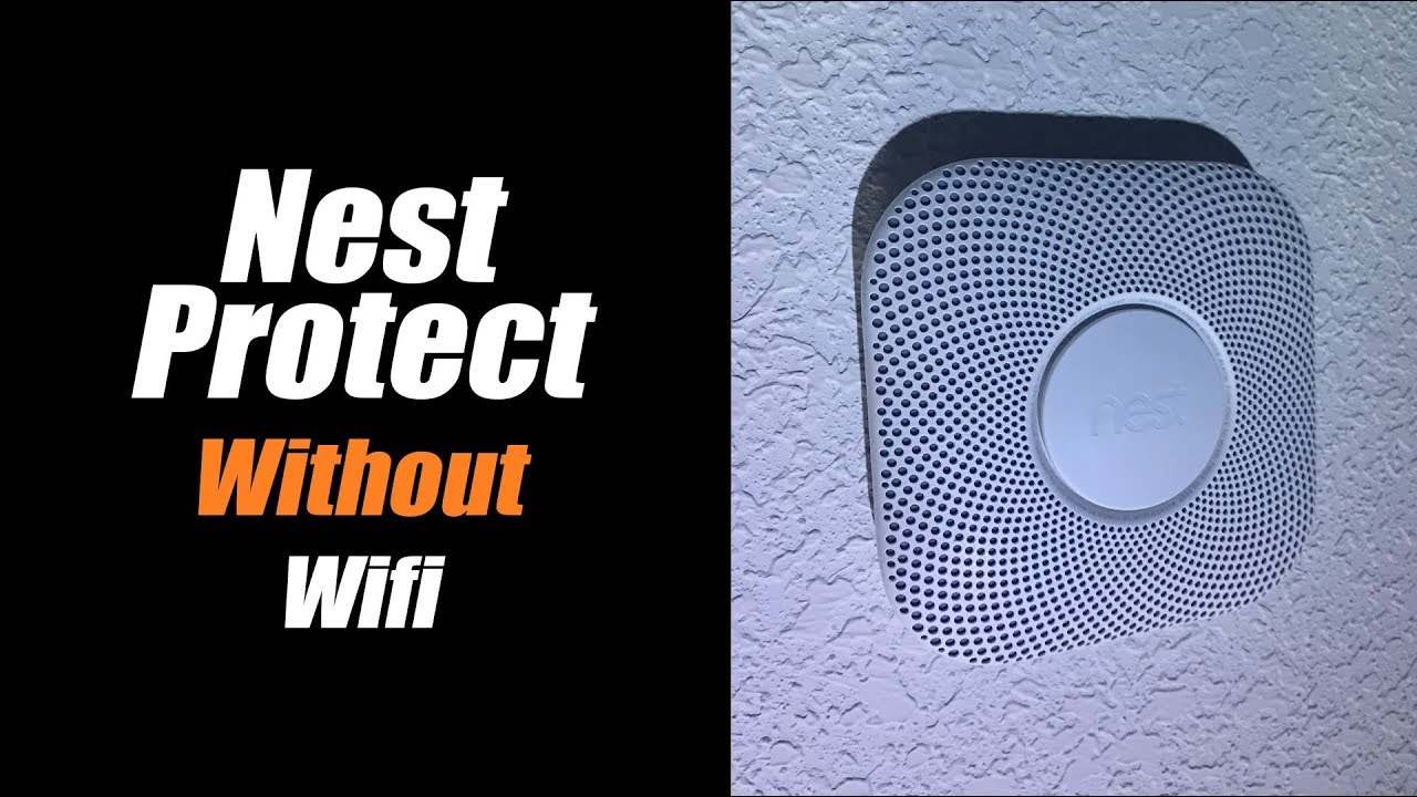 The Nest Protect Without Wifi