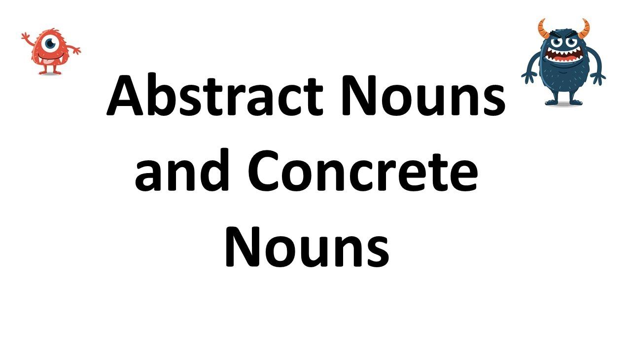 Abstract Nouns And Concrete Nouns Youtube