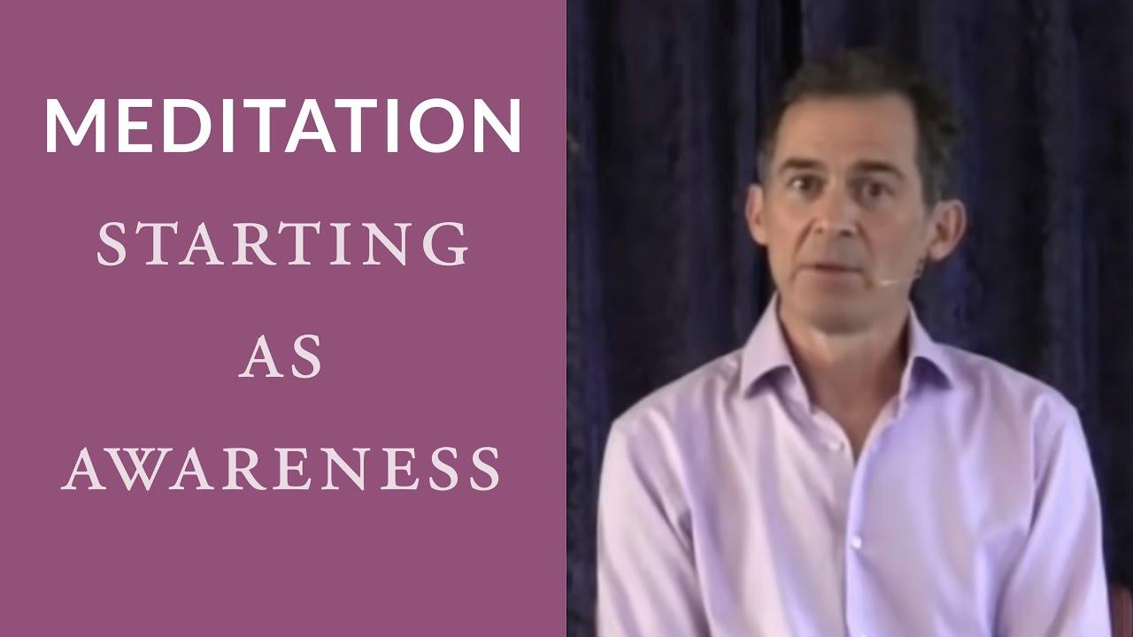 Meditation: Starting as Awareness