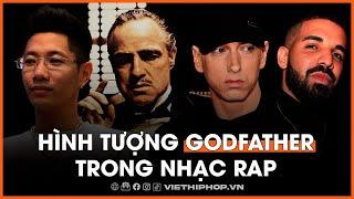 """Hình tượng """"Godfather"""" trong nhạc rap"""