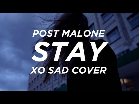 post malone - stay (Lyrics) xo sad cover