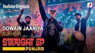 Gambar cover Dowain Jaaniya | Sukhbir | Straight Up Punjab