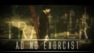 [Ao No Exorcist] - Trailer -