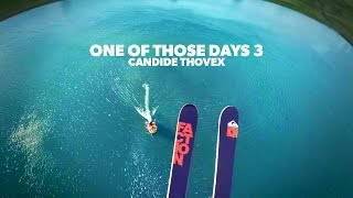One of those days 3 - Candide Thovex thumbnail