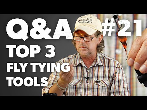 Q&A   #21 - ESSENTIAL Fly Tying Tools (EVERY Fly Tier Needs) + More