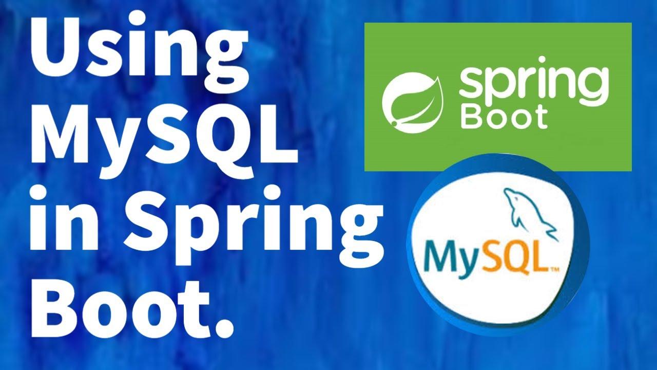 Spring Boot MySQL tutorial - Using MySQL in Spring Boot