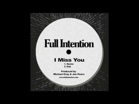 Full Intention - I Miss You (Full Intention Remix)