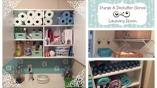 Purge & Declutter Series    Laundry Room Organization