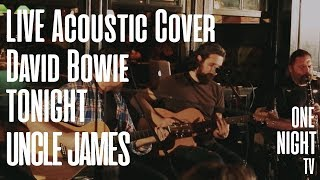 Uncle James - Tonight (David Bowie Cover)