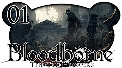 Let's Play Bloodborne: The Old Hunters