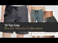 10 Top Grey Board Shorts Collection Women's Swimwear, Spring 2017