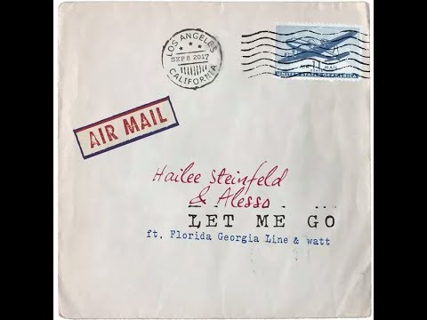 Hailee Steinfeld & Alesso - Let Me Go ft. Florida Georgia Line, watt [1 Hour] Loop