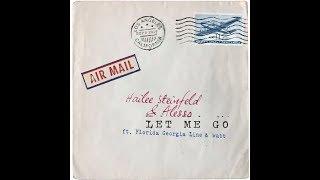 Hailee Steinfeld & Alesso - Let Me Go ft. Florida Georgia Line, watt [1 Hour] Loop