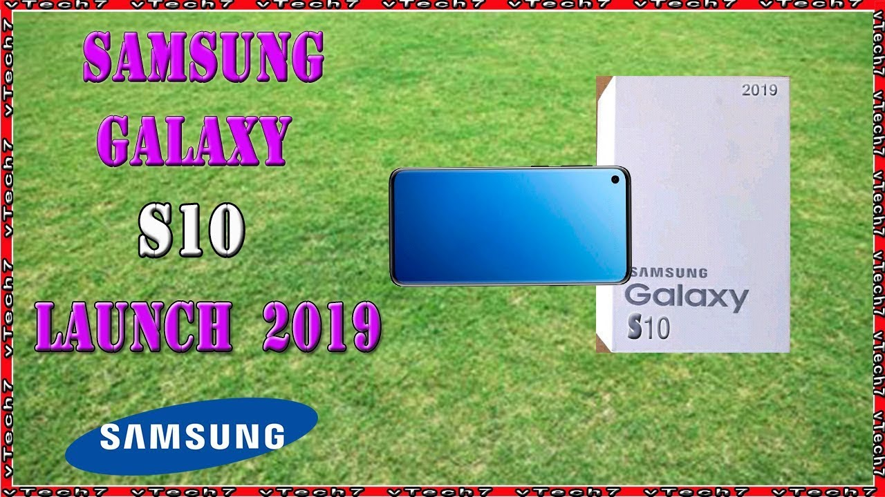 Samsung Galaxy S10 Launch Date, Price And Feature 2019 # vTech7