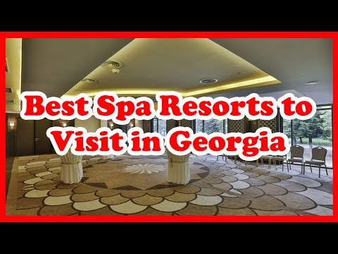 3 Best Spa Resorts To Visit In Georgia | Love Is Vacation