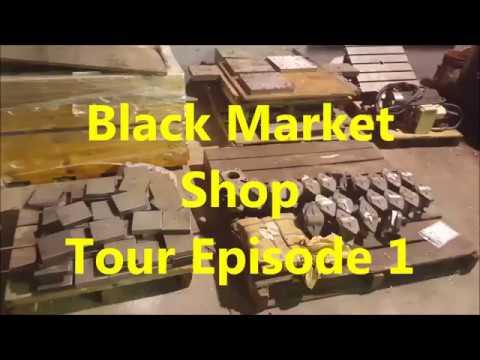 Black Market Machine Shop Tour---Episode 1