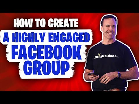 How To Create a Highly Engaged Facebook Group