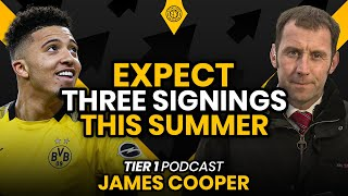 Expect Three Signings This Summer! | Tier 1 Transfer Podcast | James Cooper