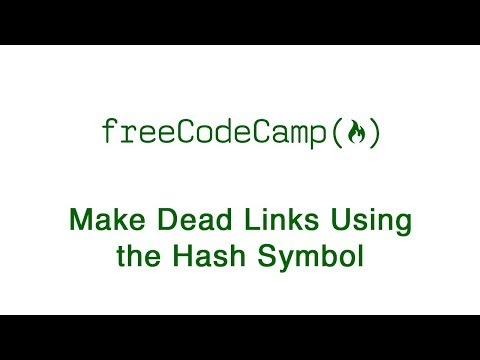 Basic HTML And HTML5: Make Dead Links Using The Hash Symbol | FreeCodeCamp