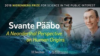 A Neanderthal Perspective on Human Origins with Svante Pääbo - 2018