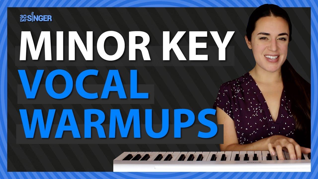 Warmup - Minor Key | 30 Day Singer