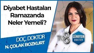 Diyabet Hastaları Oruç Tutabilir Mi? - DOÇ. DR. Nujen Çolak BOZKURT