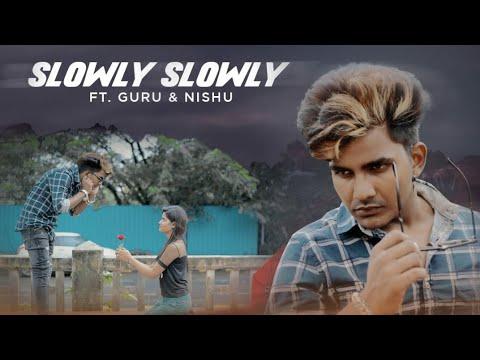 Slowly Slowly | Guru Randhawa | Guru & Nishu |Cute Love Story |Hindi Song 2019