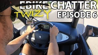EBIKE (TWIZY) CHATTER - EPISODE 6