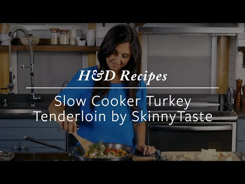 H&D Recipes | Slow Cooker Turkey Tenderloin By SkinnyTaste