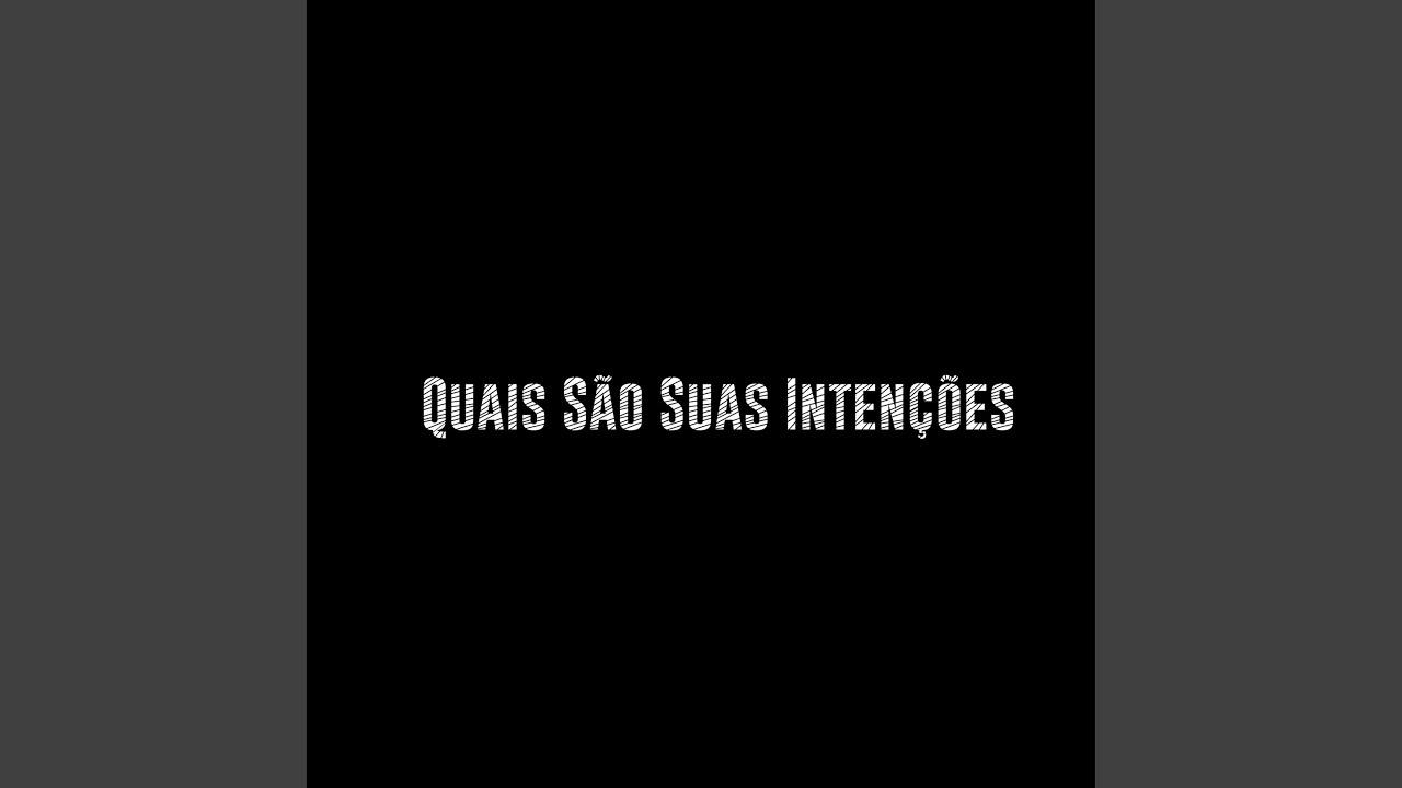 Quais Sao Suas Intencoes (feat. Carte Mcs)