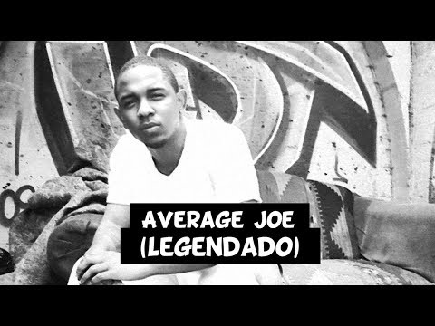 Kendrick Lamar - Average Joe [Legendado] mp3